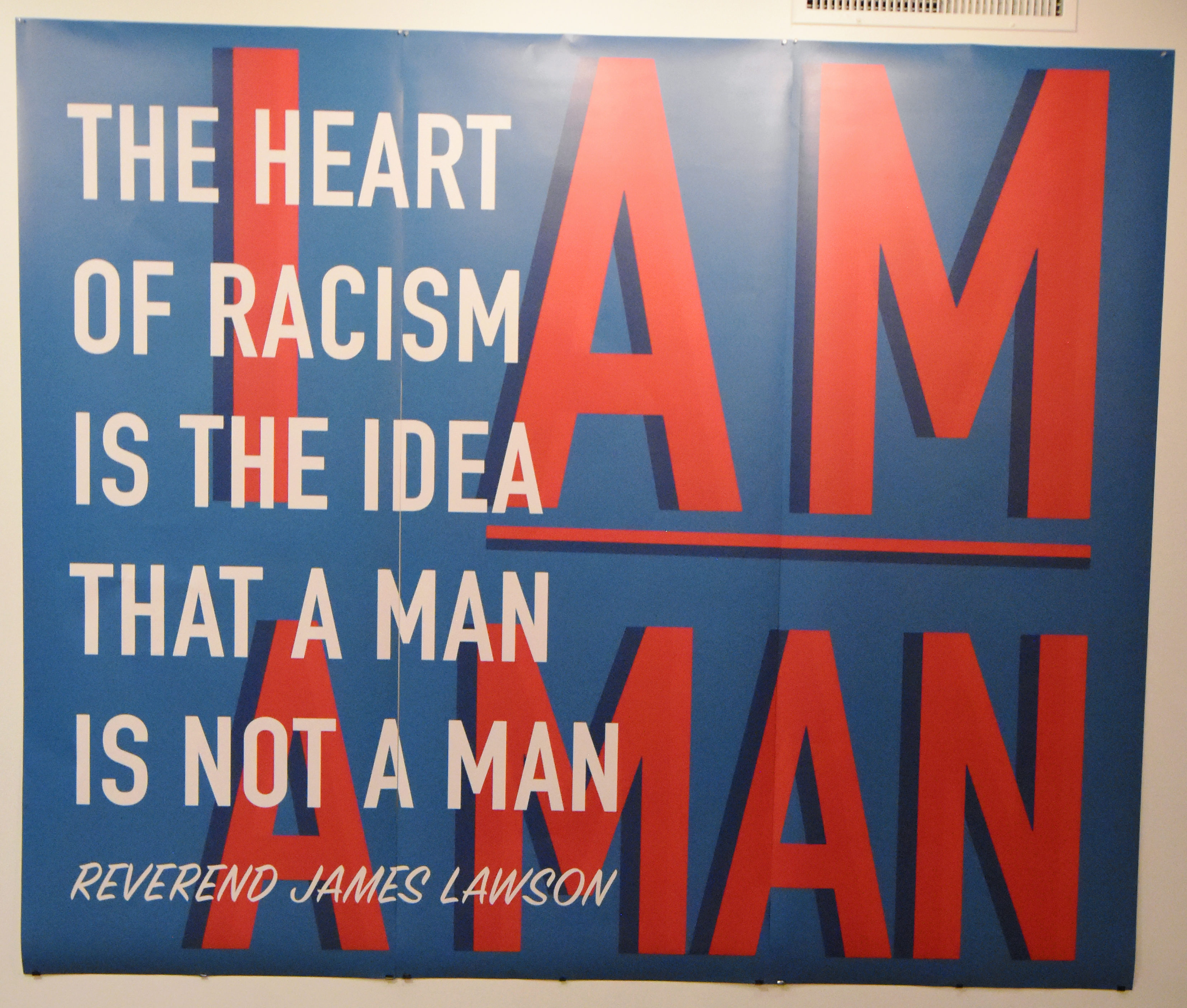 "A graphic quoting Reverend James Lawson is featured at the ""I Am A Man"" exhibit. The exhibit features the story of the Memphis sanitation workers' strike of 1968 and the civil rights movement."