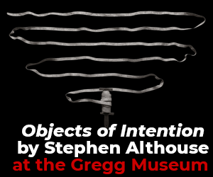 Advertisement: The Gregg Museum Stephen Althouse Exhibit