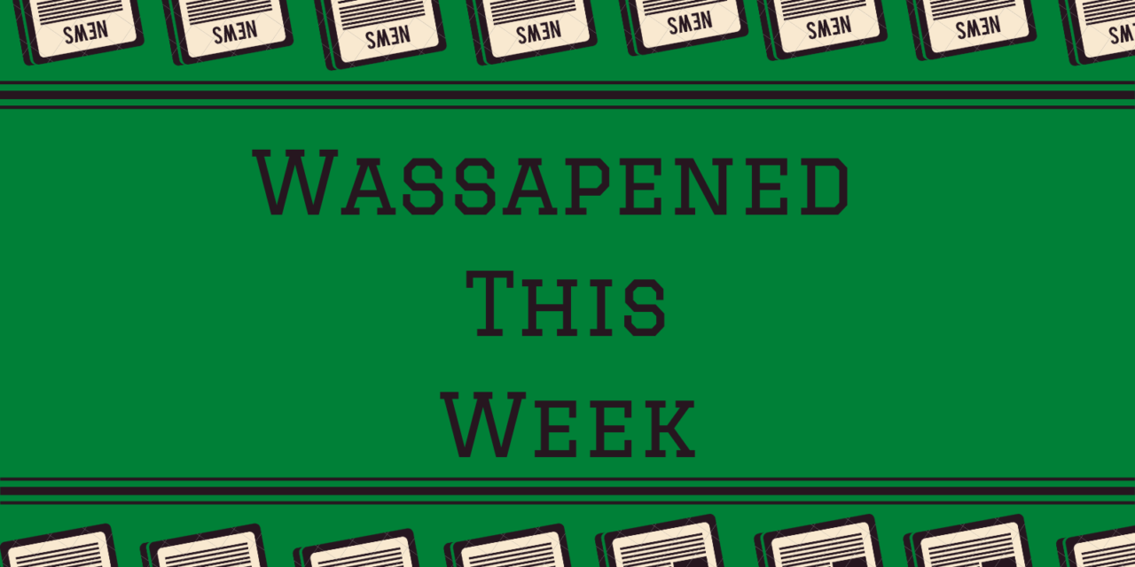 Wassapened This Week: Mar 20th-26th